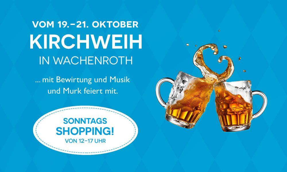 Kirchweih in Wachenroth mit Sonntags-Shopping